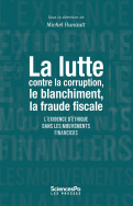 La Lutte contre la corruption, le blanchiment, la fraude fiscale