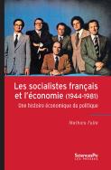Les socialistes français et l'économie (1944-1981)