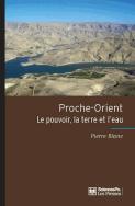 Proche-Orient : le pouvoir, la terre et l'eau