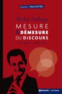 Nicolas Sarkozy. Mesure et démesure du discours