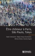 Être chômeur à Paris, São Paulo, Tokyo